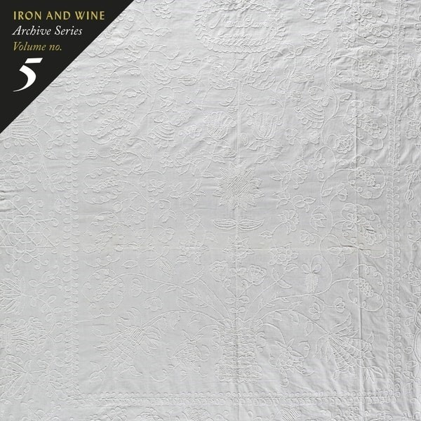 Iron And Wine - Archive Series Volume No. 5