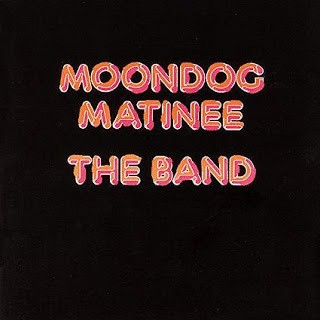 The Band - Moondog Matinee
