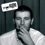 Arctic Monkeys - Whatever People Say I Am, That's What I'm Not.