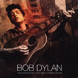 Bob Dylan - 1960s Broadcasts Hard Times and Ramblin' 'Round