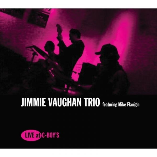 Jimmie Vaughan Trio feat. Mike Flanigin - Live at C-Boys