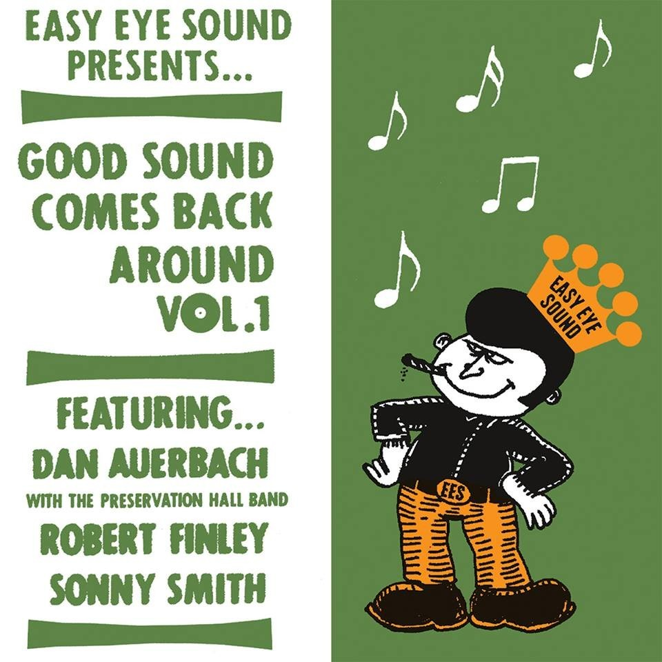 Dan Auerbach/Robert Finley/Sonny Smith - Good Sound Comes Back Around Vol.1