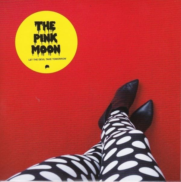 Pink Moon - Let the Devil Take Tomorrow