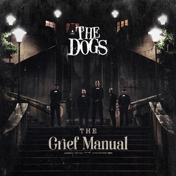 Dogs - The Grief Manual
