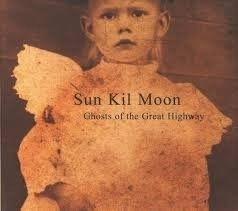 Sun KIl Moon - Ghost of The Great Highway