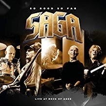 Saga - So Good So Far-Live At Rock Of Ages