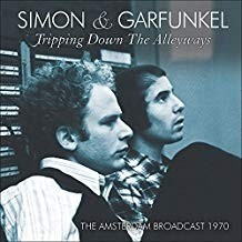 Simon And Garfunkel - Tripping Down the Alleyways-Amsterdam Broadcast 1970