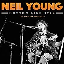 Neil Young - Bottom Line 1974- The New York Broadcast