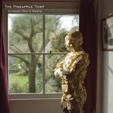 Pineapple Thief - Someone Her is Missing