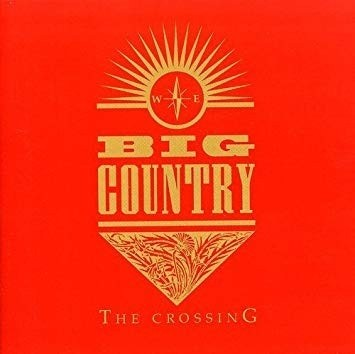 Big Country - The Crossing