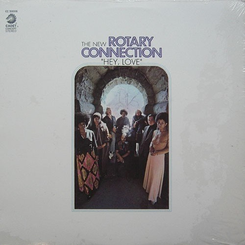 The New Rotary Connection - Hey Love