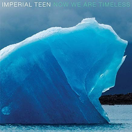 Imperial Teen - Now We Are The Timeless