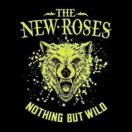 New Rose - Nothing But Wild