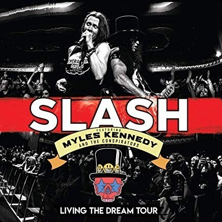 Slash Feat. Myles Kennedy And The.. - Living The Dream Tour