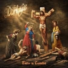 Darkness - Easter Is Cancelled
