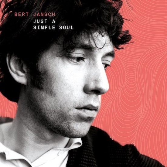 Bert Jansch - Just A Simple Soul