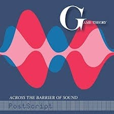 Game Theory - Across The Barrier Of Sound; PostScript