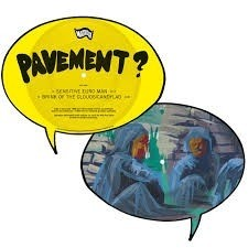Pavement - Sensitive Euro Man/ Brink Of The Clouds