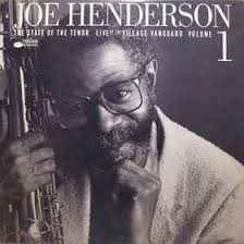 Joe Henderson - The State Of The Tenor Live At The Village Vanguard Vol.1