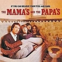 Mamas And The Papas - If You Can Believe Your Eyes And Ears