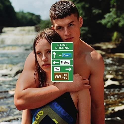 Saint Etienne - I've Been Trying To Tell You