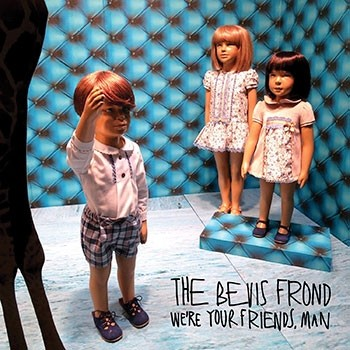 Bevis Frond - We're Your Friends, Man