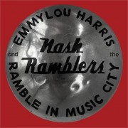 Emmylou Harris And The Nash Ramblers - Ramle In Music City - The Lost Concert