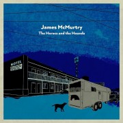 James McMurtry - The Horses And The Hounds - Ltd