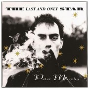 Peter Murphy - The Last And Only Star (Rarities)