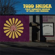 Todd Snider - First Agnostic Church Of Hope And Wonder