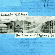 Williams, Lucinda - The Ghosts Of Highway 20