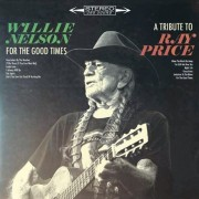 Willie Nelson - For The Good Times / A Tribute To Ray Price