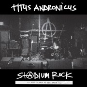 Titus Andronicus - Stadium Rock - Five Nights At The Opera