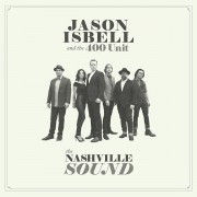 Jason Isbell And The 400 Unit - The Nashville Sound