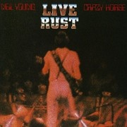 Neil Young + Crazy Horse - Live Rust