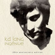 K.D. Lang - Ingenue - 25th Anniversary Edition