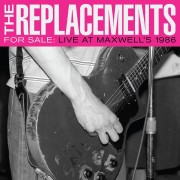 Replacements - For Sale Live at Maxwell's 1986