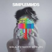 Simple Minds - WAlk Between World