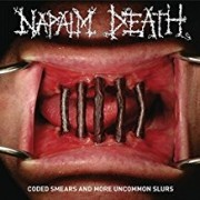 Napalm Death - Coded Smears and More Uncommon Slurs