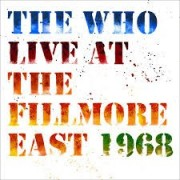 Who - Live At The filmore East 1968