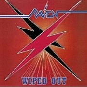 Raven - Wiped Out