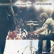 Cardigans - First Band On the Moon