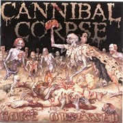 Cannibal Corpse - Gore Obseesed