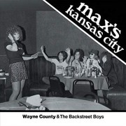 Wayne County And The Backstreet Boys - Max`s Kansas City