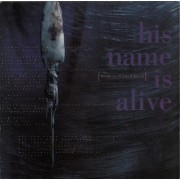 His Name Is Alive - Home Is In Your Head