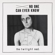 Twilight Sad - No One Can Ever Know (Ltd)