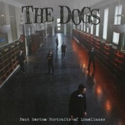 The Dogs - Post Mortem Portraits of Loneliness - Ltd