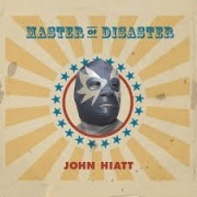 John Hiatt - Master Of Disaster