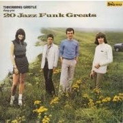 Throbbing Gristle - 20 Funk Jazz Greats