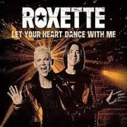 Roxette - Let Your Heart Dance With Me/ Help